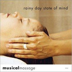 Musical Massage: Rainy Day State of Mind
