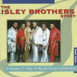 The Isley Brothers Story, Volume 2: The T-Neck Years (1969-85)