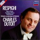 Respighi: The Pines of Rome; The Fountains of Rome; Roman Festivals