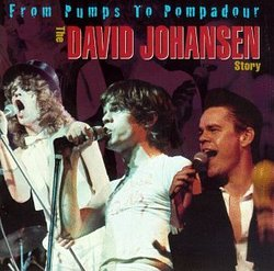 From Pumps to Pompadours: David Johansen Story