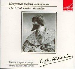 The Art of Feodor Shaliapin: Opera Scenes & Arias