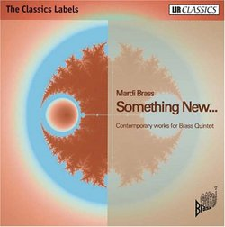 Something New: Contemporary Works for Brass Quintet