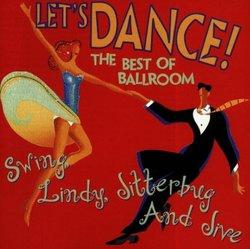 Let's Dance : The Best Of Ballroom Swing, Lindy, Jitterbug & Jive