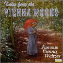 Tales from the Vienna Woods: Famous Vienna Waltzes