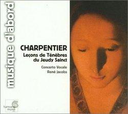 Charpentier: Leçons de Ténèbres du Jeudy Sainct