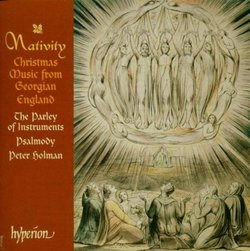 Nativity - Christmas Music from Georgian England (English Orpheus, Vol 49) /Psalmody * Parley of Instruments * Holman