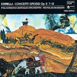 Corelli: Concerti Grossi, Op. 6 Nos. 7-12