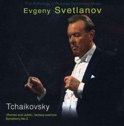 Tchaikovsky: Romeo & Juliet Fantasy Overture; Symphony No. 3