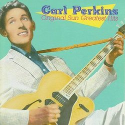 Carl Perkins - Original Sun Greatest Hits