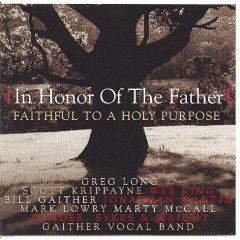 Faithful to a Holy Purpose - In Honor of the Father