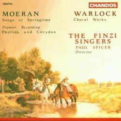 Moeran: Songs of Springtime; Warlock: Choral Works