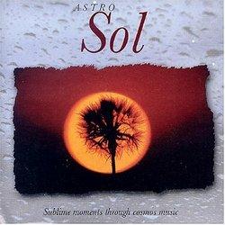 Astro Sol - Liquid Sounds - Sublime Moments Trough Cosmic Music