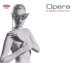 Opera: The Greatest Moments Ever