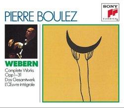 Anton Webern: Complete Works, Opp. 1-31