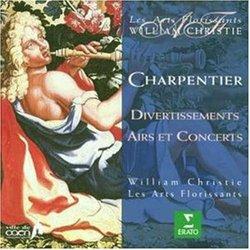 Charpentier - Divertissements, Airs et Concerts / Daneman · Petibon · Eikenes · Agnew · Sinclair · Piolino · Le Monnier · A. Ewing · Les Arts Florissants · Christie