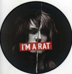 I'm A Rat - Picture Disc