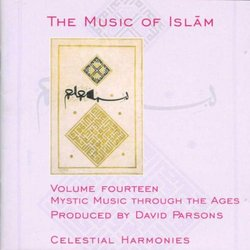 The Music of  Islam, Volume 14: Mystic Music Through the Ages