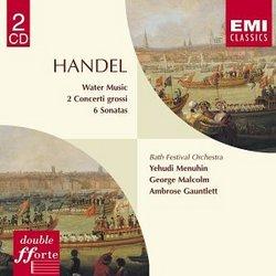 Handel: Water Music; 2 Concerti Grossi; 6 Sonatas