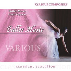 Classical Evolution: Ballet Music from Operas