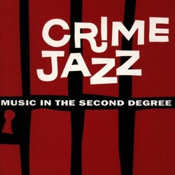 Crime Jazz: Music In The Second Degree (Television And Film Soundtrack Anthology)