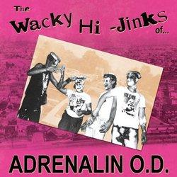 The Wacky Hi-Jinks of...Adrenalin O.D.