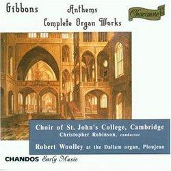Gibbons: Anthems & Organ Works