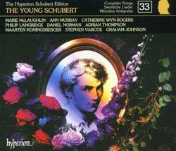The Hyperion Schubert Edition 33 - The Young Schubert / McLaughlin, Murray, Wyn-Rogers, Langridge, D. Norman, A. Thompson, Koningsberger, Varcoe; Graham Johnson