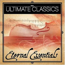 The Ultimate Classics: Eternal Essentials