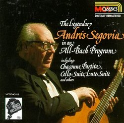 Segovia Collection (Vol. 1): The Legendary Andres Segovia in an All-Bach Program