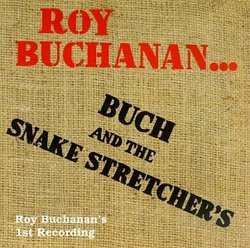 Roy Buchanan & the Snakestretchers