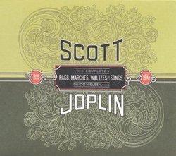 Scott Joplin: The Complete Rags, Marches, Waltzes & Songs (1895-1914)