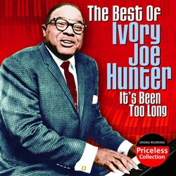 The Best Of Ivory Joe Hunter...It's Been Too Long