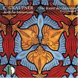 """C. Graupner: """"Die Kunst der Imitation"""" Triosonaten"""
