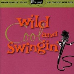 Wild Cool & Swingin: Ultra Lounge 5