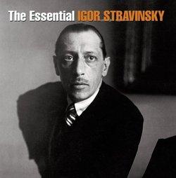 The Essential Igor Stravinsky