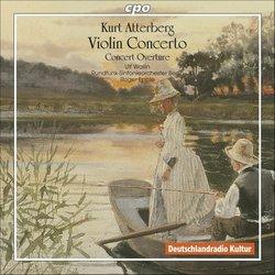 Kurt Atterberg: Violin Concerto; Concert Overture