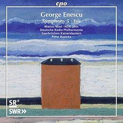 George Enescu: Isis & Symphony No. 5