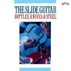 The Slide Guitar: Bottles, Knives & Steel