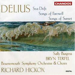 Delius: Sea Drift/Songs of Farewell/Songs of Sunset