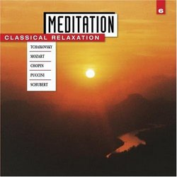 Meditation: Classical Relaxation Vol. 6