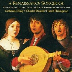 Verdelot: A Renaissance Songbook - The Complete Madrigal Book of 1536 /C King * C Daniels * Heringman