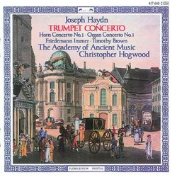 Joseph Haydn: Trumpet Concerto, Hob. VIIe:1 / Organ Concerto, Hob. XVIII:1 / Horn Concerto, Hob. VIId:3 - The Academy of Ancient Music / Christopher Hogwood
