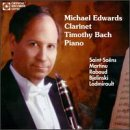 Michael Edwards, Clarinet (Saint-Saens; Martinu, Rabaud, Bjelinski, Ladmirault)