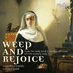 Weep & Rejoice - Music for Holy Week from the convents of 17th century Italy
