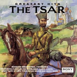 Greatest Hits: The Tsar (Russian Orchestral Favorites)