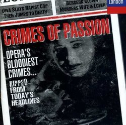 Crimes of Passion: Opera's Bloodiest Crimes...