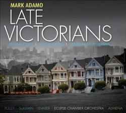 Adamo: Late Victorians; Regina Coeli; Alcott Music; Overture to Lysistrata