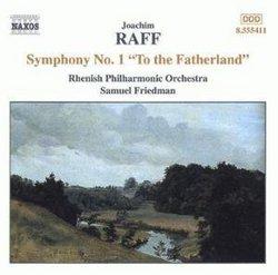 Raff: Symphony 1: To the Fatherland