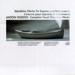 Anton Webern: The Complete Vocal Chamber Works - Dorothy Dorow / Schönberg Ensemble / Reinbert de Leeuw