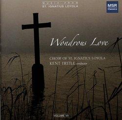 Wondrous Love - Choral Music - Choir of St Ignatius Loyola